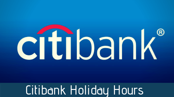 Citibank Holiday Hours